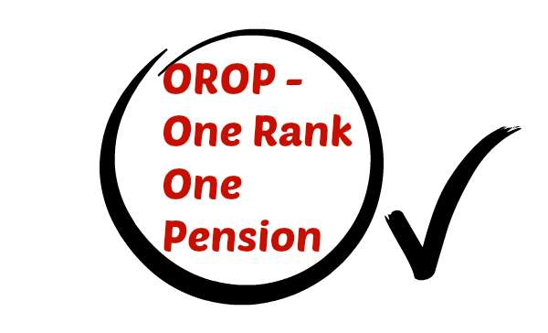 One Rank One Pension - OROP