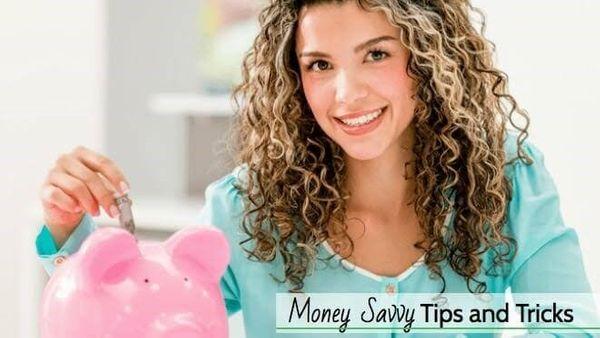 Money Savvy Tricks and Tips