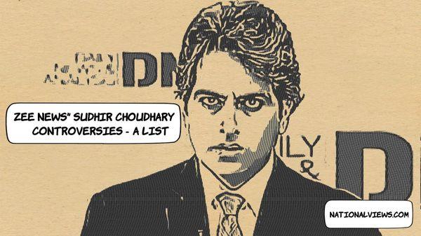 zee-news-sudhir-Chaudhary-controversies-list-history