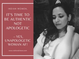 Indian-Women-Its-Time-to-be-Authentic-not-Apologetic-–-Yes-Unapologetic-Woman-AF