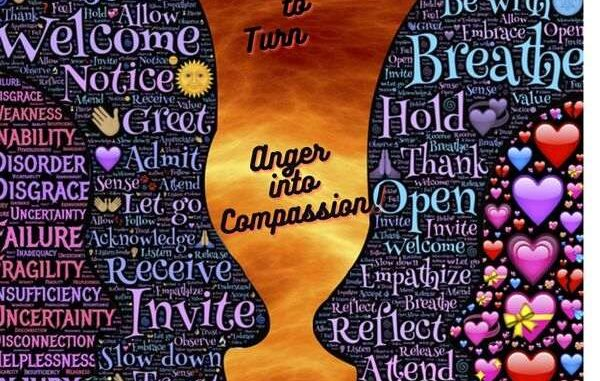 How to Turn Anger into Compassion