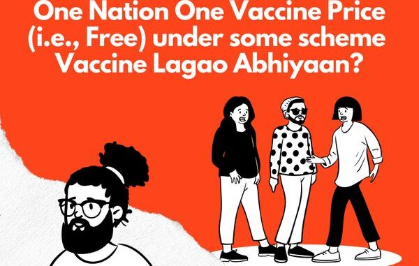 India, Why-Not-One-Nation-One-Vaccine-Price