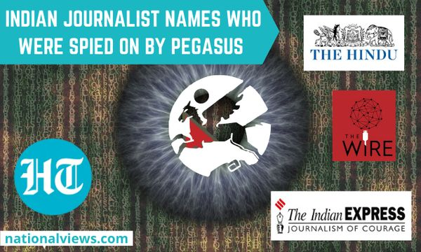 Indian journalists in the Pegasus phone tapping leaked list