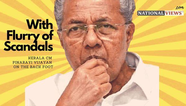 Kerala CM Pinarayi Vijayan on the Back Foot